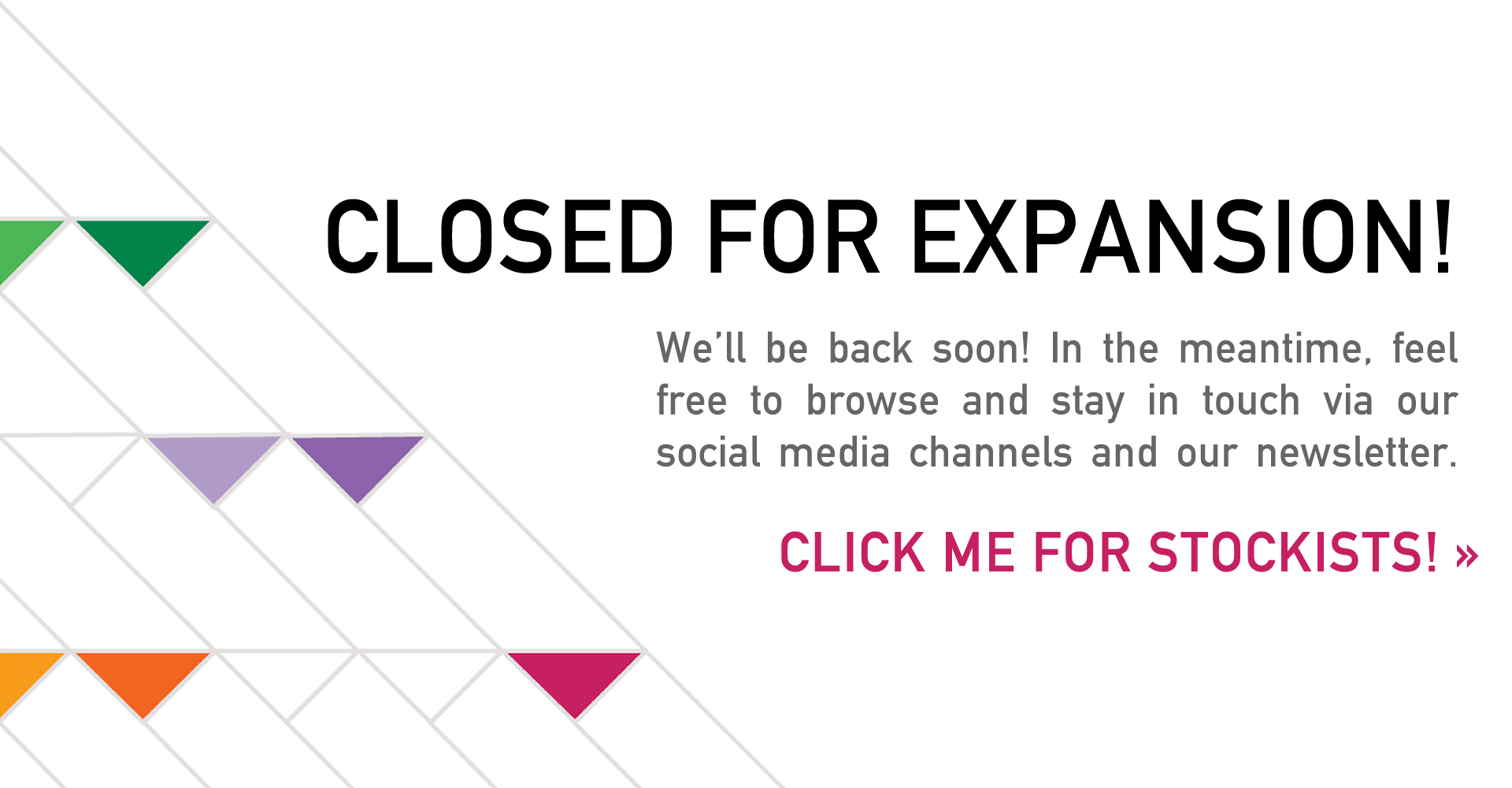 Closed for Expansion!