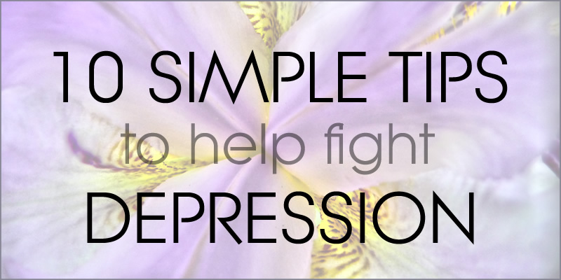 10 Simple Tips To Help Fight Depression