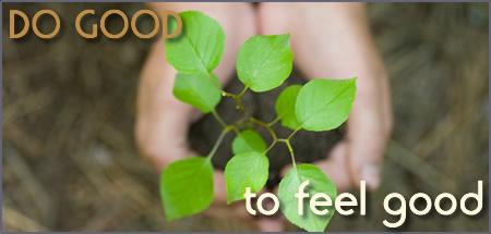 Do Good To Feel Good.